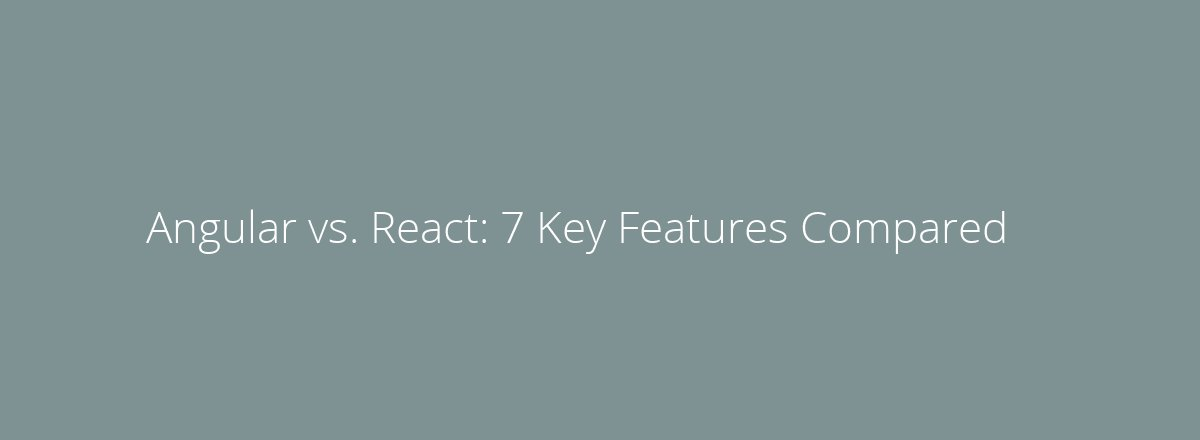 4elements | web design Den Haag blog • Angular vs. React: 7 Key Features Compared