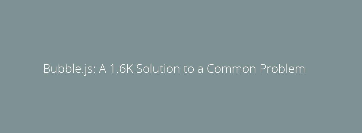 4elements | web design The Hague blog • Bubble.js: A 1.6K Solution to a Common Problem