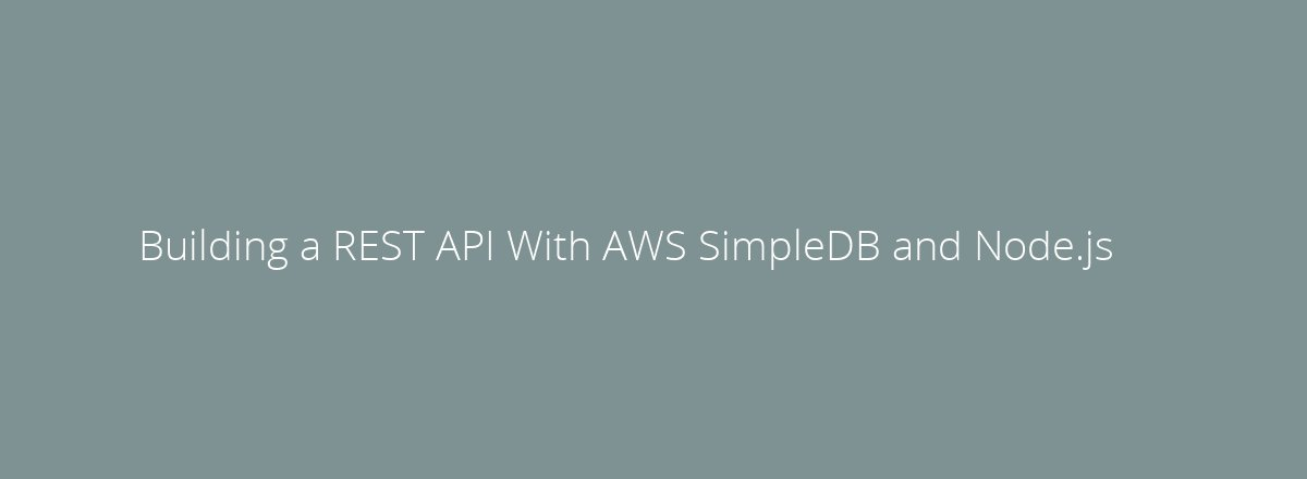 4elements | web design Den Haag blog • Building a REST API With AWS SimpleDB and Node.js