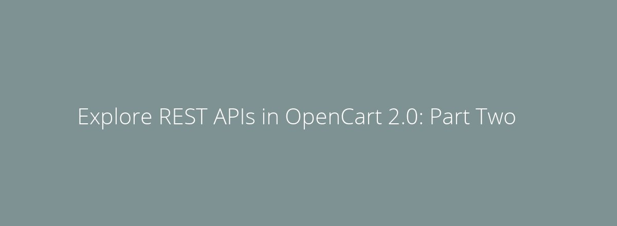 4elements | web design The Hague blog • Explore REST APIs in OpenCart 2.0: Part Two