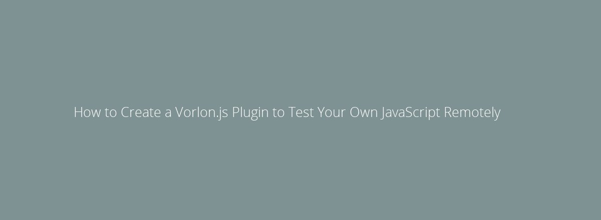 4elements | web design Den Haag blog • How to Create a Vorlon.js Plugin to Test Your Own JavaScript Remotely