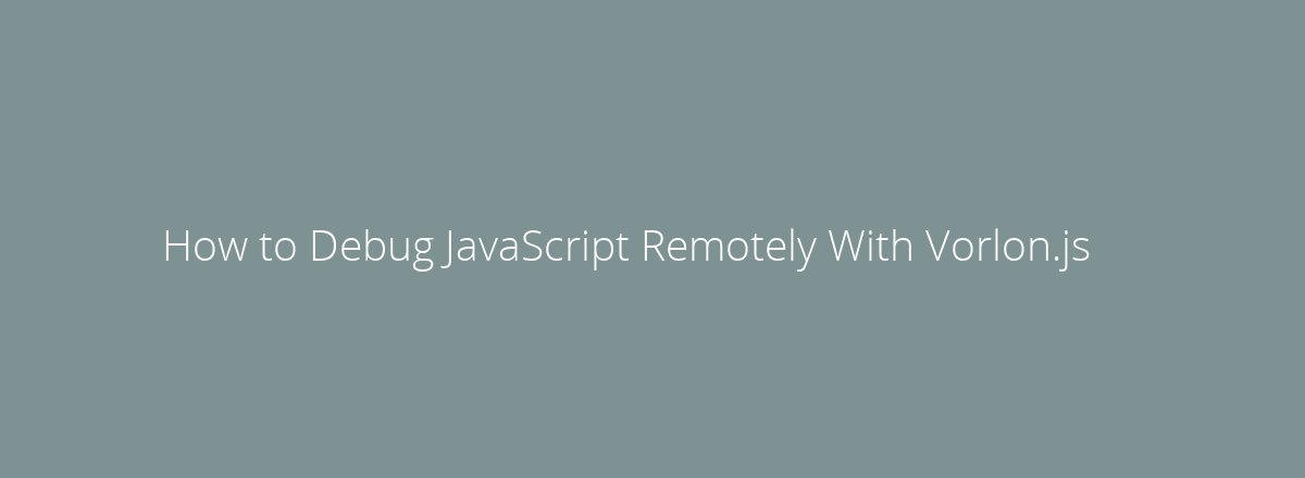 4elements | web design Den Haag blog • How to Debug JavaScript Remotely With Vorlon.js