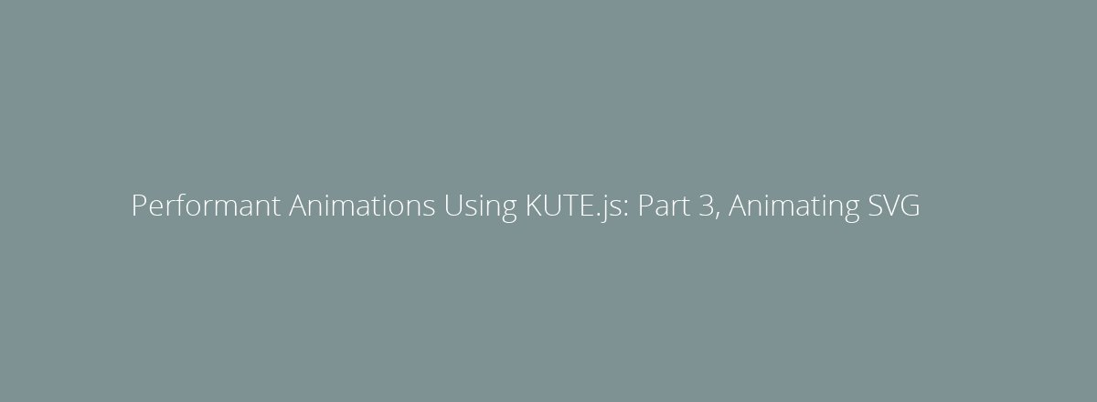 4elements | web design The Hague blog • Performant Animations Using KUTE.js: Part 3, Animating SVG