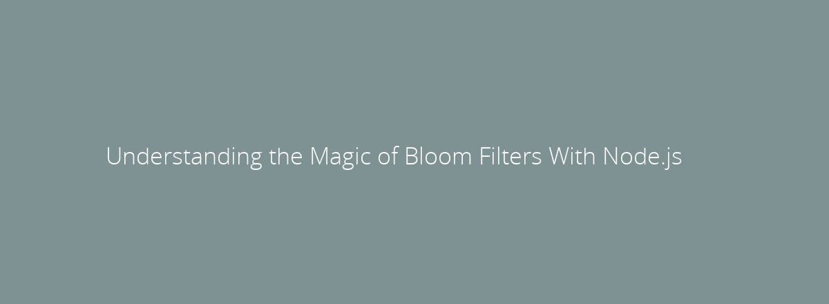 4elements | web design The Hague blog • Understanding the Magic of Bloom Filters With Node.js & Redis