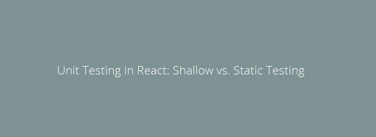 4elements | web design Den Haag blog • Unit Testing in React: Shallow vs. Static Testing