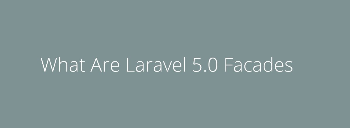 4elements | web design The Hague blog • What Are Laravel 5.0 Facades?