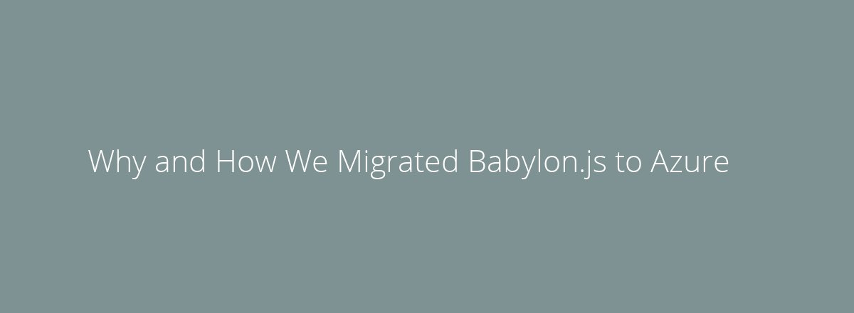 4elements | web design Den Haag blog • Why and How We Migrated Babylon.js to Azure